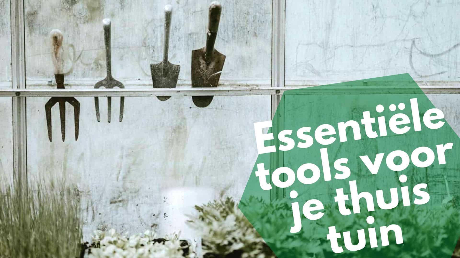 10 essentiële hulpmiddelen voor je urban garden | tuinier gereedschap
