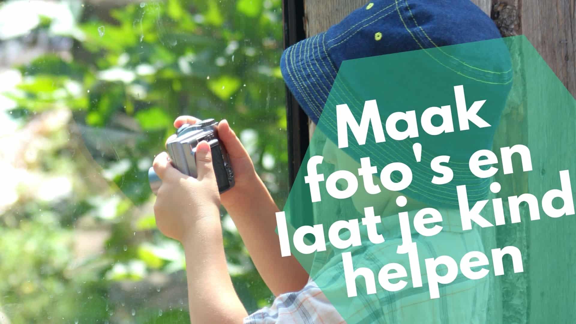 Maak foto's en laat je kind helpen