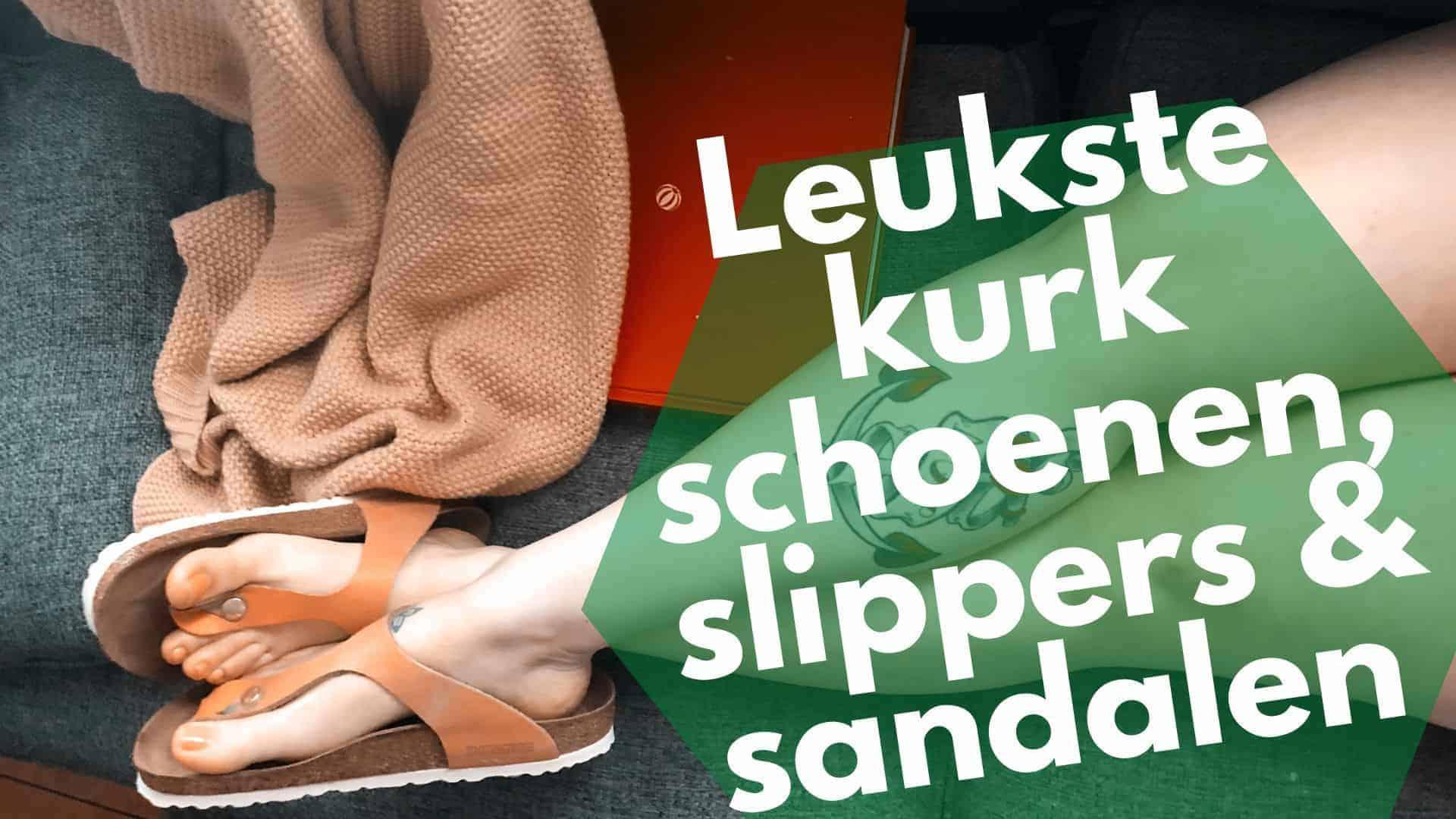 Kurk schoenen, slippers en sandalen