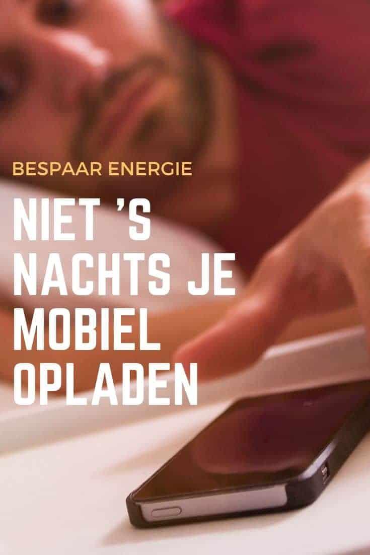 Bespaar-energie-door-niet-s-nachts-je-mobiel-op-te-laden